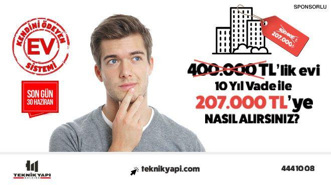 400.000 TL'lik bir evi 207.000 TL'ye alın!